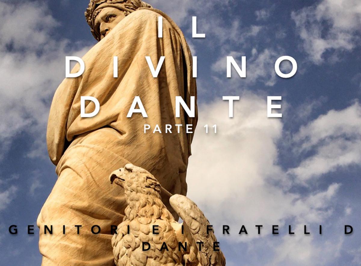 11. I genitori e i fratelli di Dante